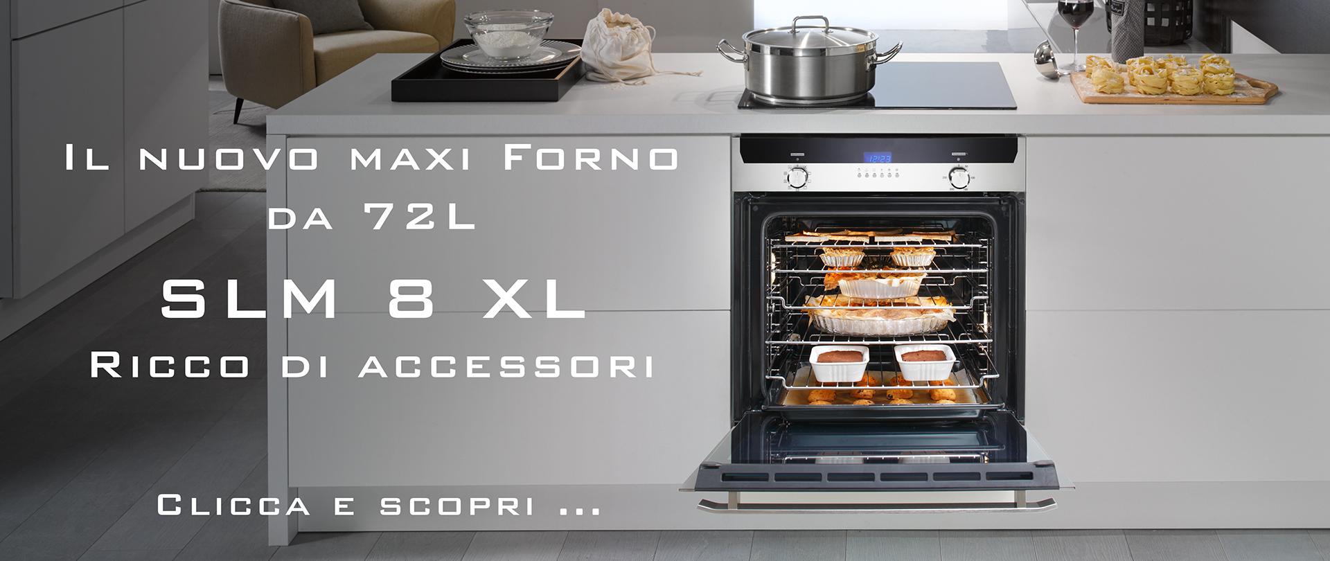 Il nuovo forno SLM 8 XL dalla Maxi cavità e super accessoriato